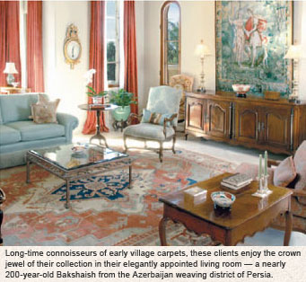 Long-time connoisseurs of early village carpets, these clients enjoy the crown jewel of their collection in their elegantly appointed living room — a nearly 200-year-old Bakshaish from the Azerbaijan weaving district of Persia.