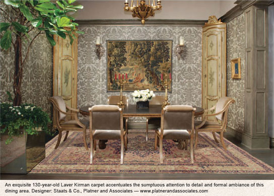 An exquisite 130-year-old Laver Kirman carpet accentuates the sumptuous attention to detail and formal ambiance of this dining area. Designer: Staats & Co., Platner and Associates — www.platnerandassociates.com