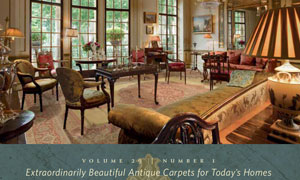 Claremont Rug Company's Extraordinarily Beautiful Antique Carpets for Today's Homes- Spring 2017, Vol. 29 No. 1